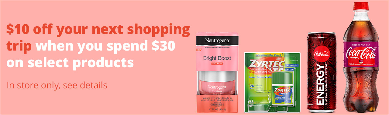 $10 off your next shopping trip when you spend $30 on select products