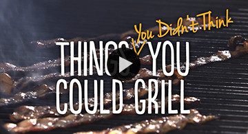 Things You Didn't Think You Could Grill