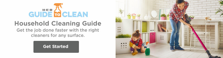 H-E-B Guide to Clean - Find the right cleaners for any surface.