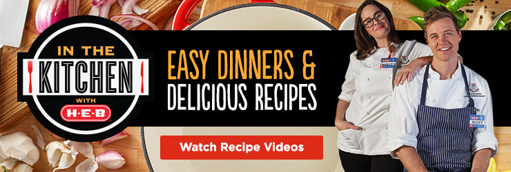 In the Kitchen with H-E-B Cooking Videos