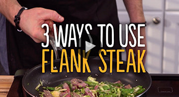 3 Easy Ways to Use Flank Steak