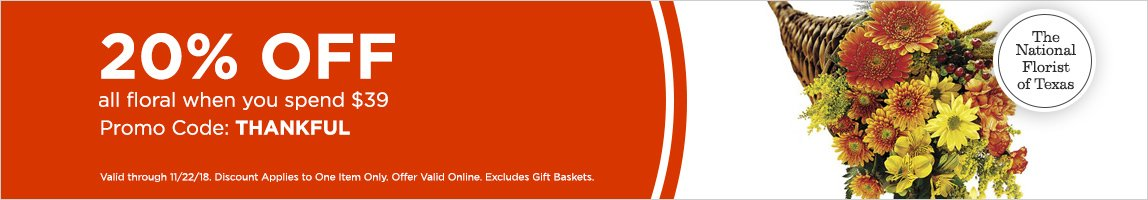 Save 20% when you spend $39+ with promo code: THANKFUL*Excludes Gift Baskets, Offer Valid Online, Discount Applies to One Item Only