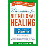 Avery Prescription For Nutritional Healing: The A to Z Guide to Supplements