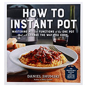 Daniel Shumski How To Instant Pot