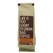 Life Is Too Short To Drink Bad Coffee Hazelnut Ground Coffee