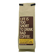 Life Is Too Short To Drink Bad Coffee Italian Roast Ground Coffee