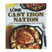 Lodge Cast Iron Nation Great American Cooking From Coast to Coast Cookbook